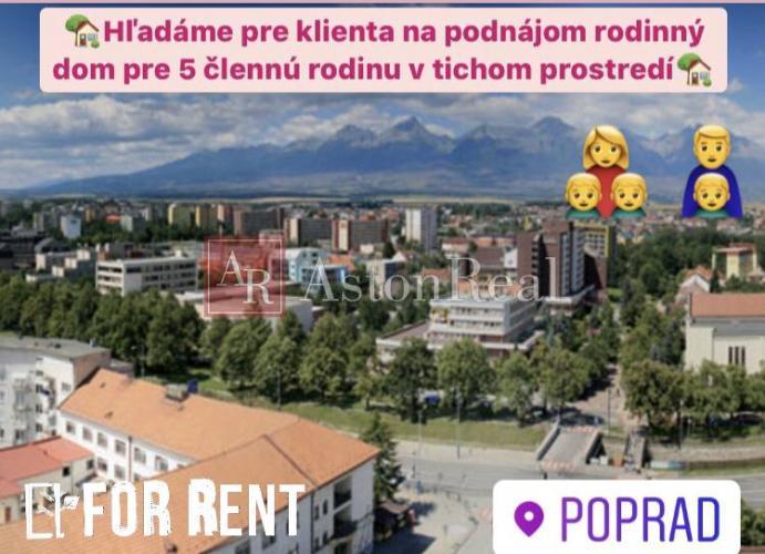 Reality Hľadáme pre klienta do podnájmu Rodinný dom v Poprade a okolie