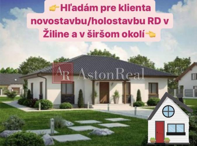 Reality Hľadáme pre klienta novostavbu/Holostavbu RD v Žiline a širšom okoli