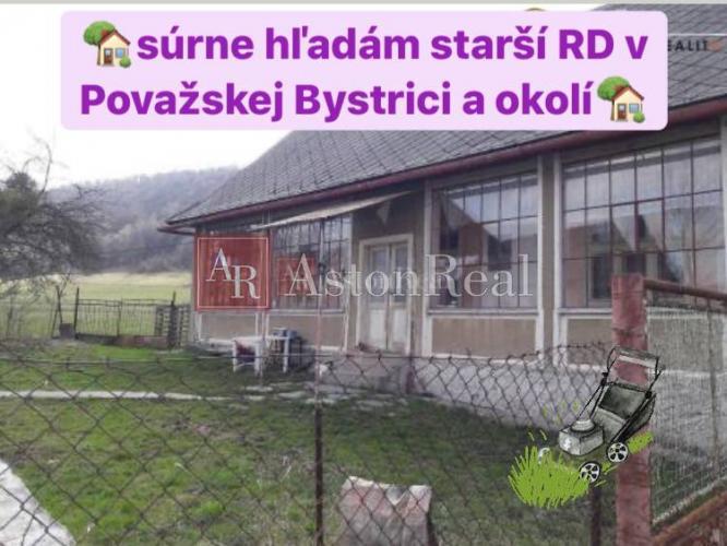 Reality Súrne  hľadáme pre nášho klienta starší RD v Považskej Bystrici