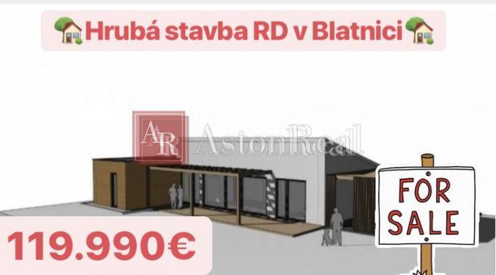 Reality Exkluzívne Hrubá stavba RD poz.107,5 m2 v Blatnici, pozemok 960m2