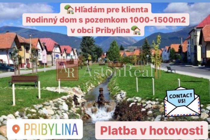Reality Kúpa:Hľadám Rodinný dom s pozemkom od 1000 do 1500m2 v obci Pribylina